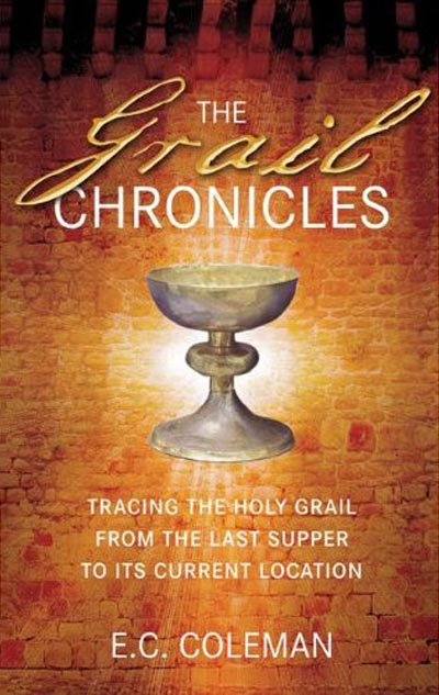 The Grail Chronicles by E. C. Coleman